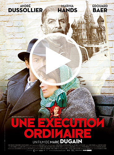 Affiche du film Une execution ordinaire avec André Dussolier, Marina Hands et Edouard Baer en photo